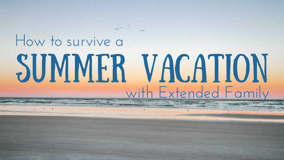 Summer Vacation - Extended Family