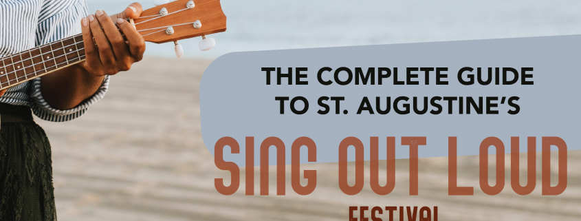 Guide to St. Augustine's Sing Out Loud Festival